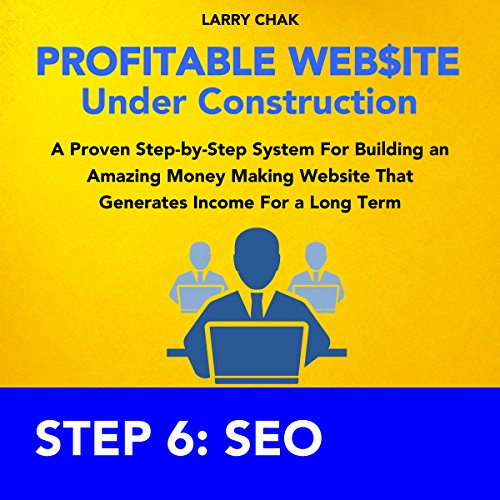 Profitable Website Under Construction - Step 6: Search Engine Optimization audiobook cover art