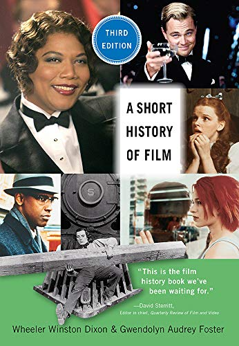 Compare Textbook Prices for A Short History of Film, Third Edition Third Edition ISBN 9780813595122 by Dixon, Wheeler Winston,Foster, Gwendolyn Audrey