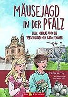 Maeusejagd in der Pfalz: Lilly, Nikolas und die verschwundenen Bronzenager