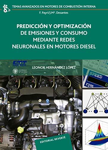 Predicción y optimización de emisiones y consumo mediante redes neuronales en motores Diesel (Temas Avanzados en Motores de Combustión Interna nº 8)