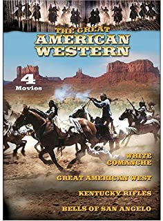 White Comanche Movies: Great American West / Kentucky Rifle / Bells of San Angelo