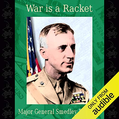 War Is a Racket Audiobook By Major General Smedley D. Butler USMC Retired cover art
