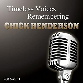 Timeless Voices - Chick Henderson The Man Who Began The Beguine Vol 3