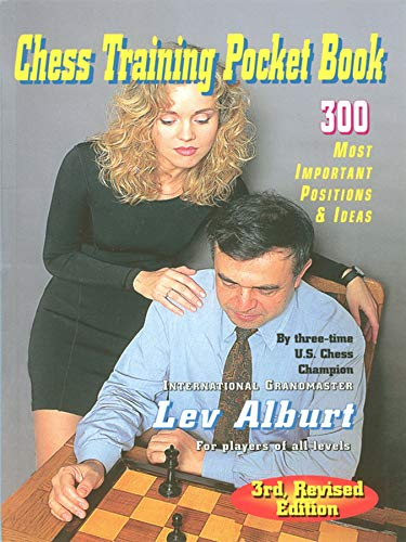 Alburt, L: Chess Training Pocket Book: 300 Most Important Positions and Ideas (Comprehensive Chess Course Series, Band 0)