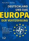 Deutschland und das Europa der Verteidigung: Globale Mitverantwortung erfordert das
