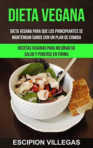 Dieta Vegana: Dieta vegana para que los principiantes se...