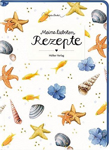 Meine liebsten Rezepte (Meer/Bastin): Rezept-Einschreibbuch (Rezeptbücher)