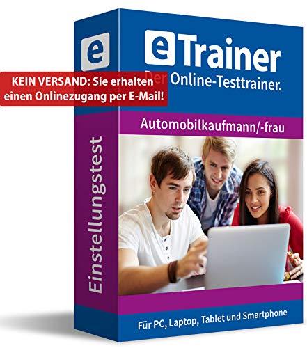 Einstellungstest Automobilkaufmann / Automobilkauffrau 2020: eTrainer – Der Online-Testtrainer | Über 1.400 Aufgaben mit Lösungen: Wissen, Sprache, Mathe, Logik, Konzentration … | Eignungstest üben