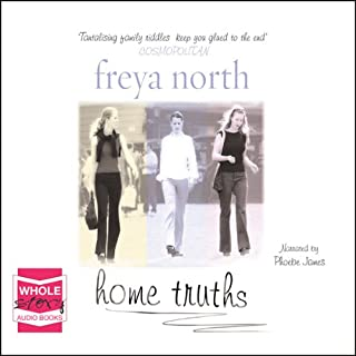 Home Truths                   By:                                                                                                                                 Freya North                               Narrated by:                                                                                                                                 Phoebe James                      Length: 15 hrs and 42 mins     22 ratings     Overall 3.8