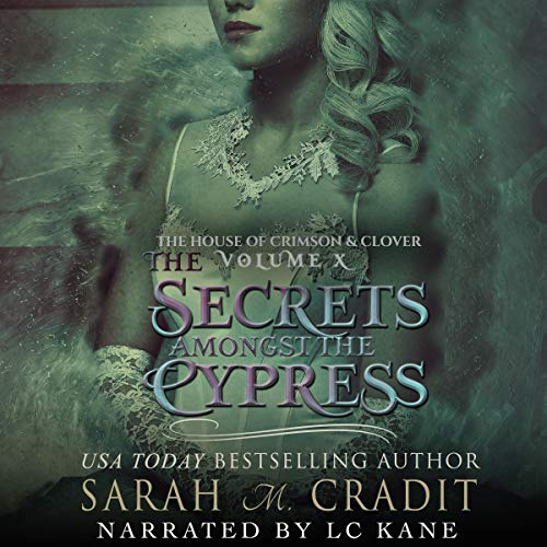The Secrets Amongst the Cypress: The House of Crimson & Clover Volume VIII  By  cover art