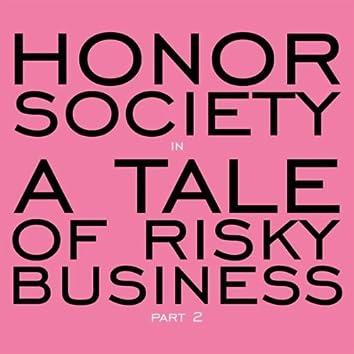 A Tale of Risky Business: Part 2
