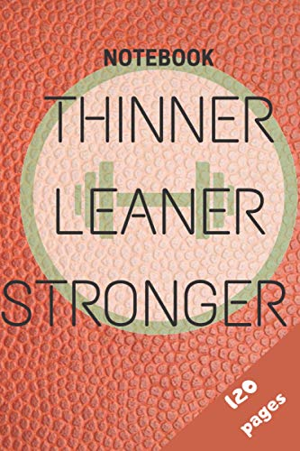 Thinner Leaner Stronger notebook: Lined Notebook/ journal souvenir,120 Pages,6x9,Soft Cover, composition Blank ruled notebook for you or as a ... to use it in school or for you to use at home