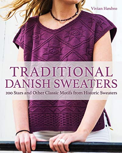 Compare Textbook Prices for Traditional Danish Sweaters: 200 Stars and Other Classic Motifs from Historic Sweaters Illustrated Edition ISBN 9781570769245 by Hoxbro, Vivian