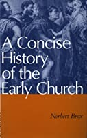 A Concise History of the Early Church
