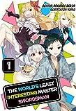 The World's Least Interesting Master Swordsman: Volume 1