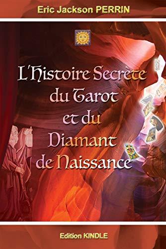 L'Histoire Secrète du Tarot et du Diamant de Naissance (French Edition)