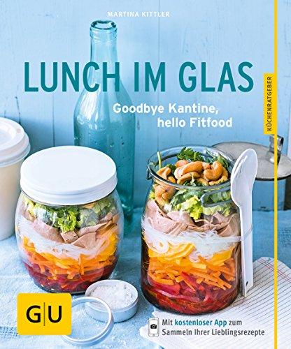 Lunch in een glas: Vaarwel kantine, hallo Fitfood (GU KüchenRatgeber)