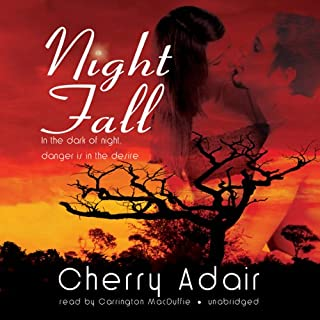 Night Fall                   By:                                                                                                                                 Cherry Adair                               Narrated by:                                                                                                                                 Carrington MacDuffie                      Length: 7 hrs and 33 mins     113 ratings     Overall 3.5