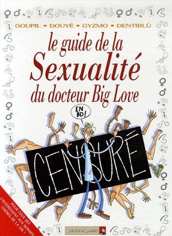 Les Guides en BD - Tome 30: La Sexualité du docteur Big Love