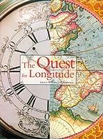The Quest for Longitude: The Proceedings of the Longitude Symposium Harvard University, Cambridge, Massachusetts November 4-6, 1993