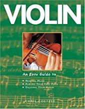 Violin: An Easy Guide to Reading Music, Playing Your First Piece, Enjoying Your Violin
