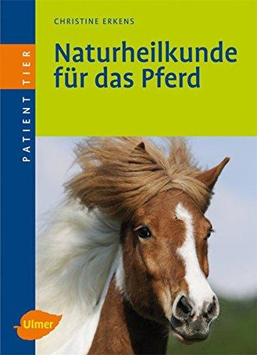 Naturheilkunde für das Pferd (Patient Tier)