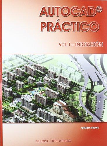 Autocad práctico. Vol. I: Iniciación. Vers.2012 (Autocad práctico. Vol. I-II-III)