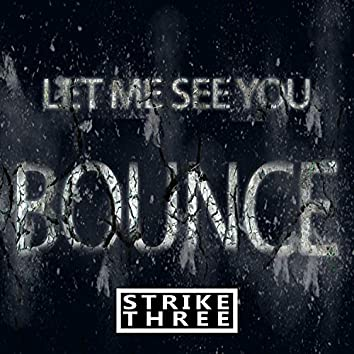 Let Me See You Bounce
