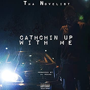 Catchin Up with Me - Single