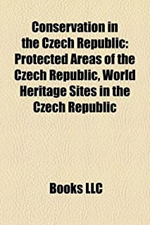 Conservation in the Czech Republic: Protected Areas of the Czech Republic, World Heritage Sites in the Czech Republic