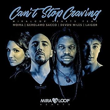 Can't Stop Craving (feat. Devon Miles, Gerolamo Sacco, Moira, Laigor)