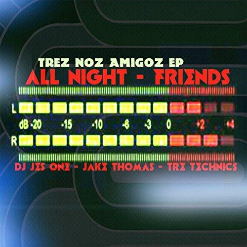 Friends (Tre Technics Mix)