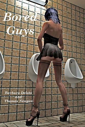 Bored Guys: -A Couple of Bored Guys Get Cross Dressed and Turn into Fully Feminized, Sissy Faggot, Tranny Sluts. by Barbara Deloto (2014-03-19)
