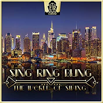 Sing Ring Bling - The World of Swing