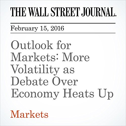 Outlook for Markets: More Volatility as Debate Over Economy Heats Up cover art