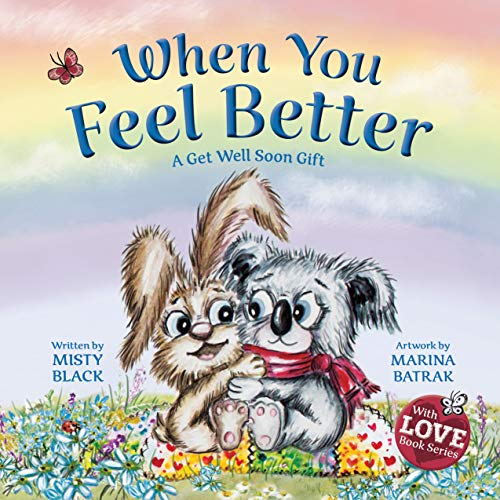 When You Feel Better: A Get Well Soon Gift (With Love Collection Book 1)