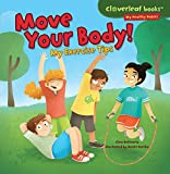 Move Your Body!: My Exercise Tips (Cloverleaf Books (TM) -- My Healthy Habits)
