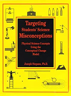Targeting Students' Science Misconceptions: Physical Science Concepts Using the Conceptual Change Model