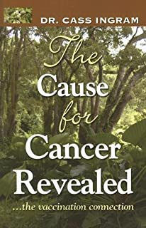The Cause for Cancer Revealed: ...the vaccination connection