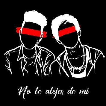 No Te Alejes De Mi (feat. Daniel Olivera)