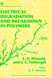 Electrical Degradation and Breakdown in Polymers (I E E MATERIALS AND DEVICES SERIES) - Gary Stevens