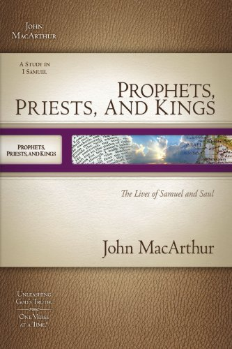 MacArthur Old Testament Study Guide: Prophets, Priests, & Kings: The Lives of Samuel & Saul