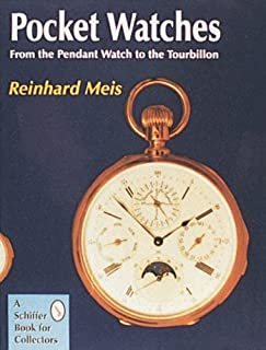 Pocket Watches: From the Pendant Watch to the Tourbillon