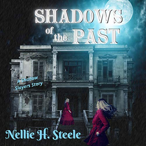 Shadows of the Past Audiobook By Nellie H. Steele cover art