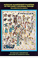 Mexican Manuscript Painting of the Early Colonial Period: The Metropolitan Schools Capa comum