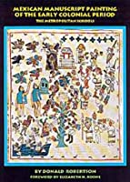 Mexican Manuscript Painting of the Early Colonial Period: The Metropolitan Schools