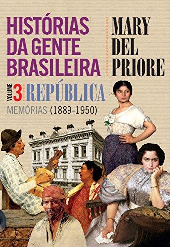 Histórias da gente brasileira: República: memórias (1889-1950) - Volume 3