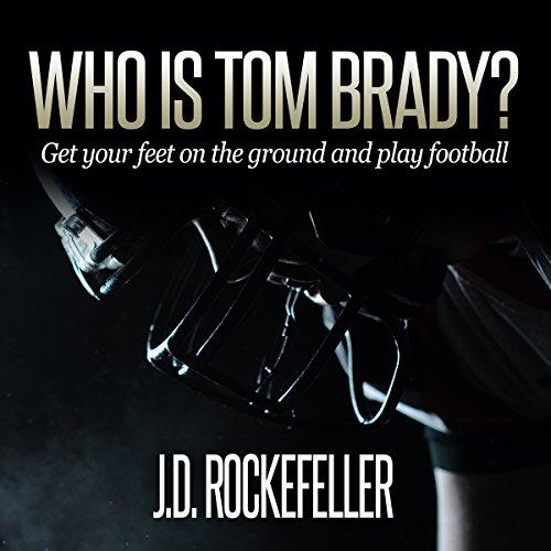 Who Is Tom Brady? cover art