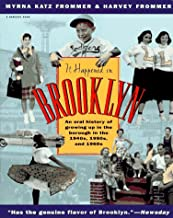 It Happened in Brooklyn: An Oral History of Growing Up in the Borough in the 1940s, 1950s, and 1960s