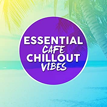 Essential Cafe Chillout Vibes